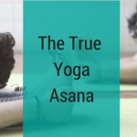 The True Yoga Asana